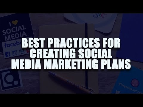 Best Practices for Creating Successful Social Media Marketing Plans