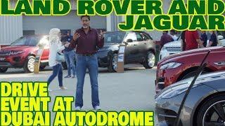 Jaguar Land Rover Drive Event at Dubai Autodrome & CarPacman!