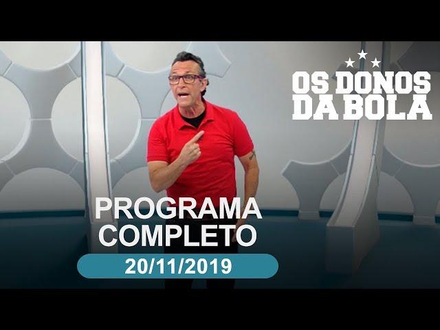 Os Donos da Bola - 20/11/2019 - Programa completo