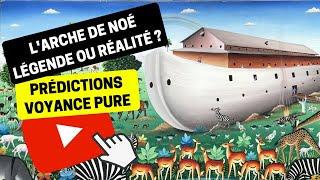 Voyance 202 | L'Arche de Noé, légende ou réalité ? | Bruno Voyant Médium Genèse Dieu Bible Torah