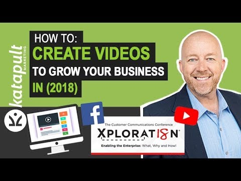 How To: Create Videos To Grow Your Business in (2018)