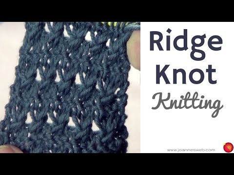 Ridge Knot Stitch Knitting - Ridge Knit - Knot Knitted Stitches - Knitting Patterns