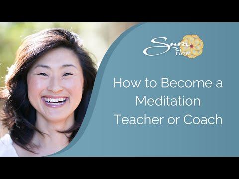 How to Become a Meditation Teacher or Coach | SuraCenter.com