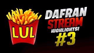 Dafran Stream Highlights #3