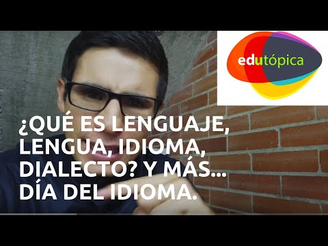 ¿Qué Es Lenguaje, Lengua, Idioma, Dialecto? Y Más. Día Del Idioma.