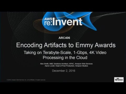 AWS re:Invent 2016: Encoding Artifacts to Emmy Awards: Taking on 4K Video Processing (ARC406)