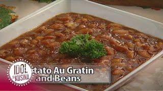 Idol sa Kusina recipe: Potato Au Gratin and Beans
