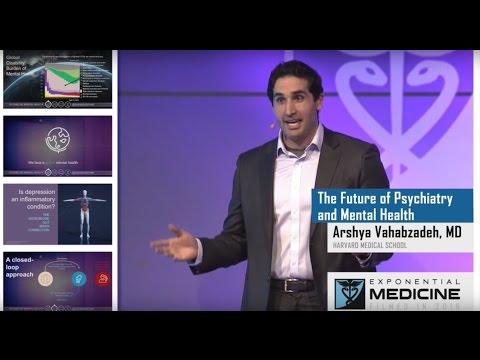 Arshya Vahabzadeh MD   The Future Of Mental Health & Digital Psychiatry   Exponential Medicine '16