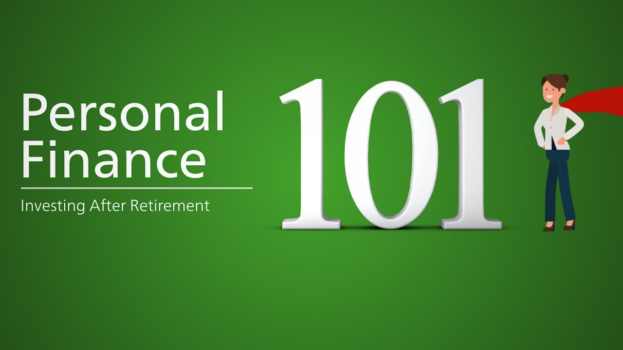 Personal Finance 101 Investing After Retirement Youtube