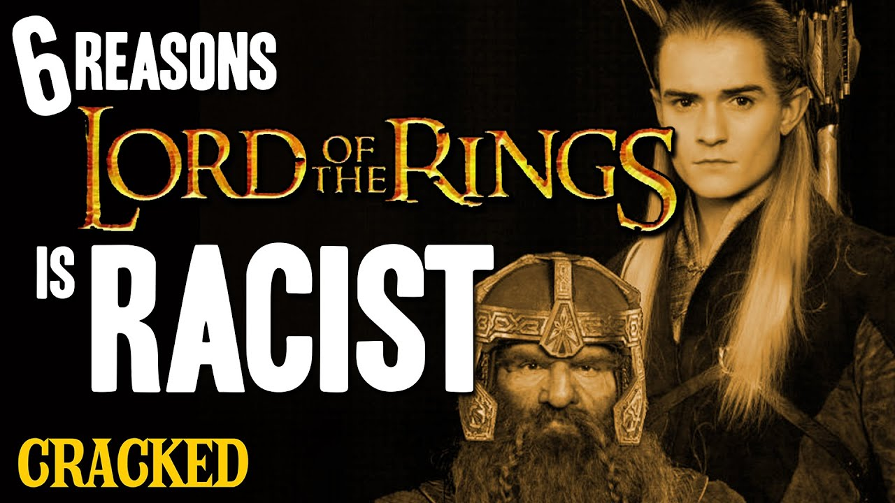 6 Reasons Lord Of The Rings Is Racist - Today's Topic