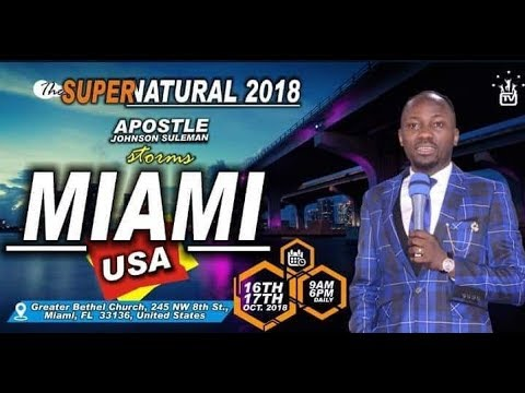 The Supernatural: MIAMI, FLORIDA, Day 2 Morning  with Apostle Johnson Suleman