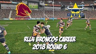 Rugby League Live 4 - Broncos Career 2018 (Round 6)