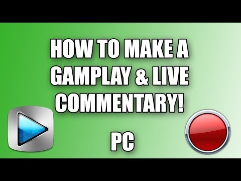 How to make a Gameplay Commentary and Live Commentary! (PC) TUTORIAL