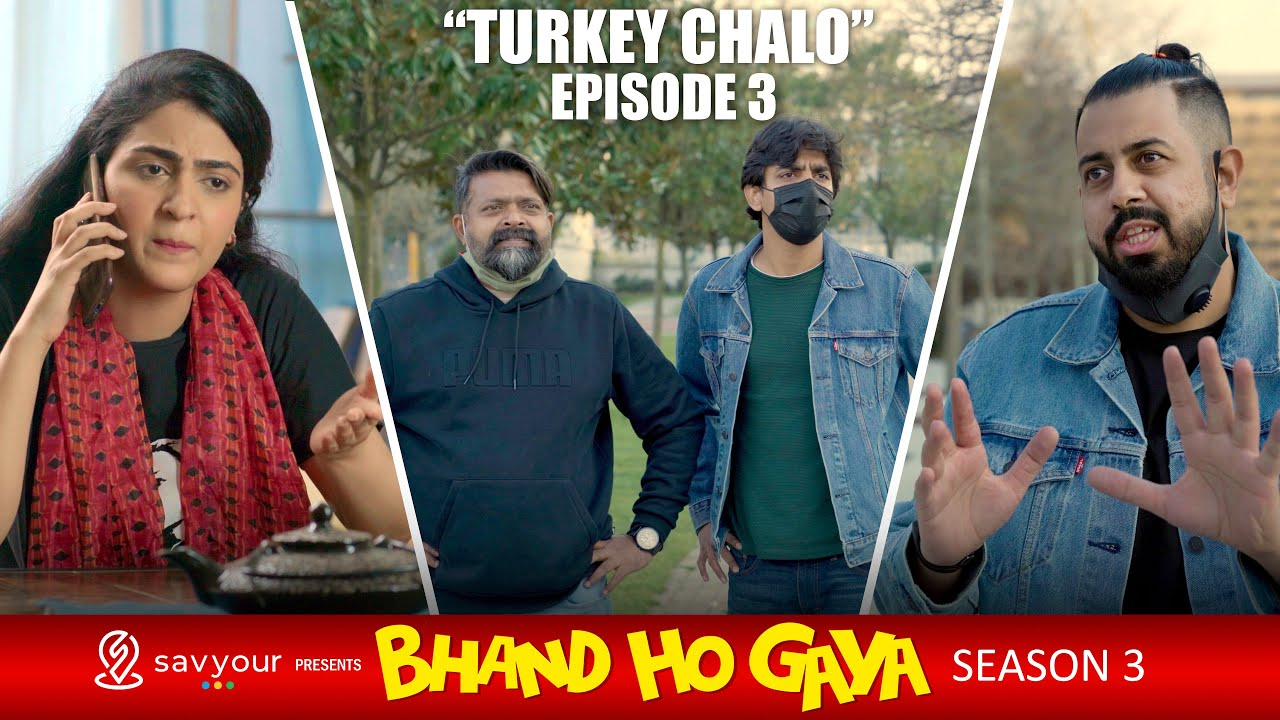 Bhand Ho Gaya | Season 3 | Episode 3 - Turkey Chalo | Web Series