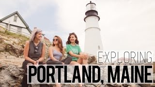 Let's Explore! // Portland, Maine