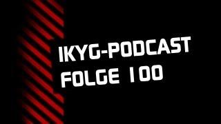 IKYG-Podcast: Folge 100 - Der Jubiläums-Podcast aus dem Nähkästchen