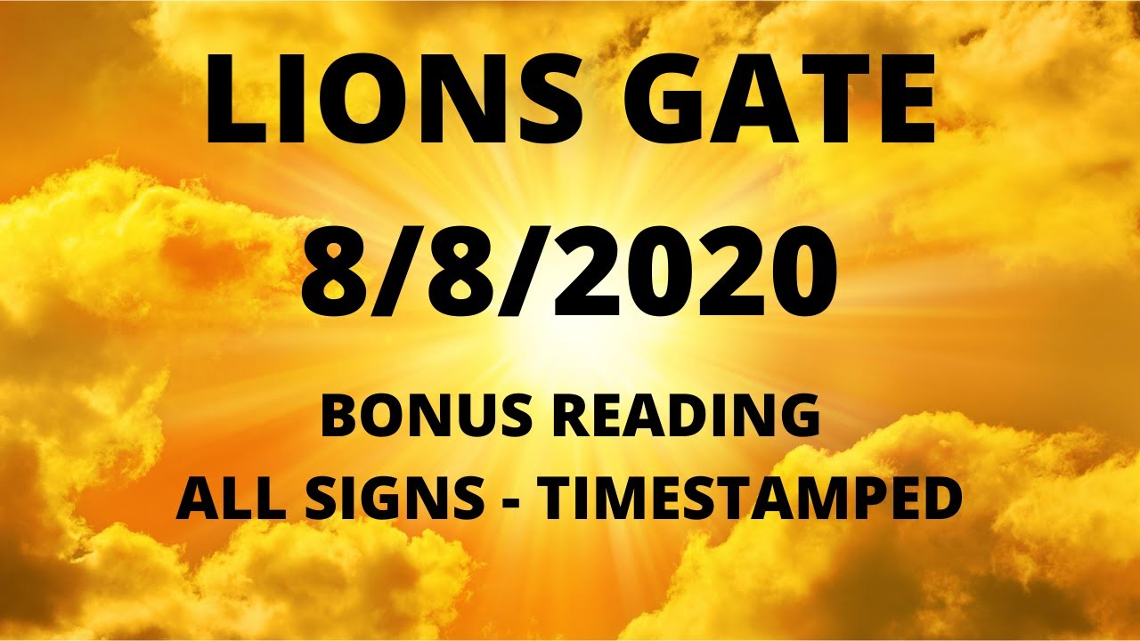 LIONSGATE 8 8 ALL SIGNS BONUS READING *TIMESTAMPED*