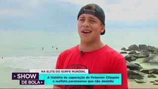 A história de superação de Peterson Crisanto, surfista paranaense - Show de Bola (04/01/19)