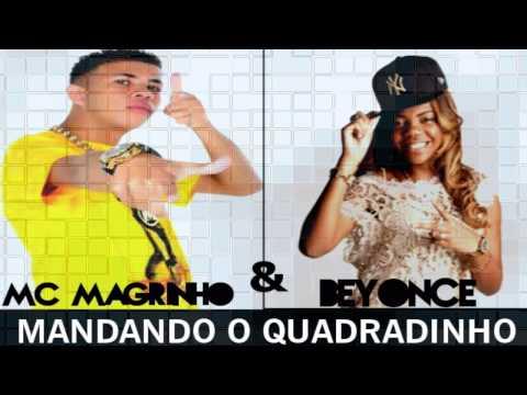 Mc Magrinho e Mc Beyonce - Mandando o Quadradinho ♪ (LANÇAMENT0 2013)