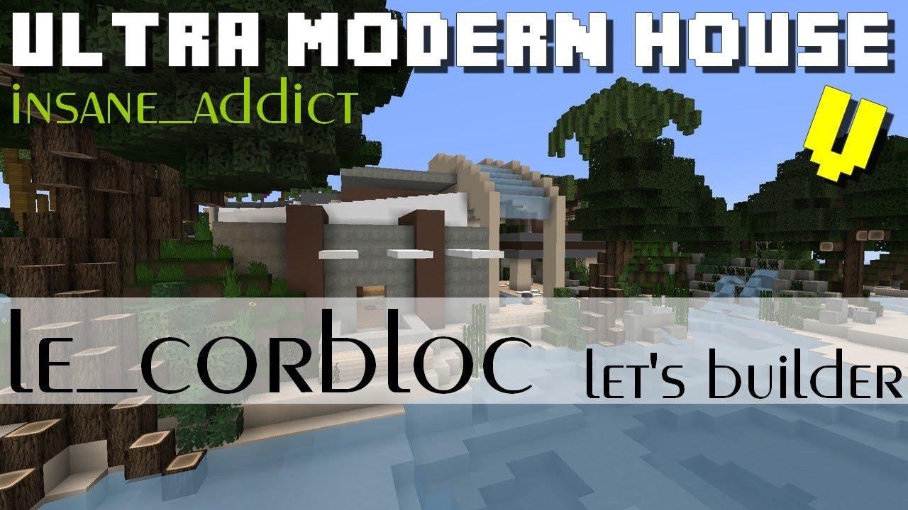 Minecraft - Ultra modern house: Spécial Insane_Addict Ep ...