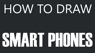 How To Draw A Smart Phone - Touch Screen Mobile Phone