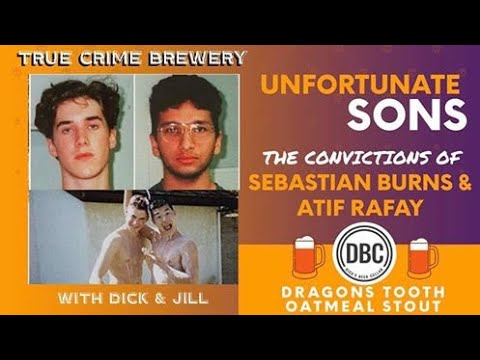 Unfortunate Sons: The Convictions of Sebastian Burns and Atif Rafay