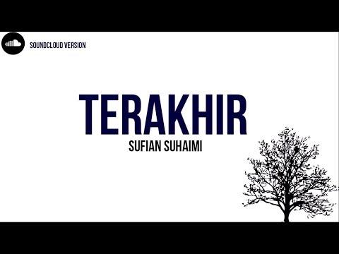 Sufian Suhaimi - Terakhir Lirik HD