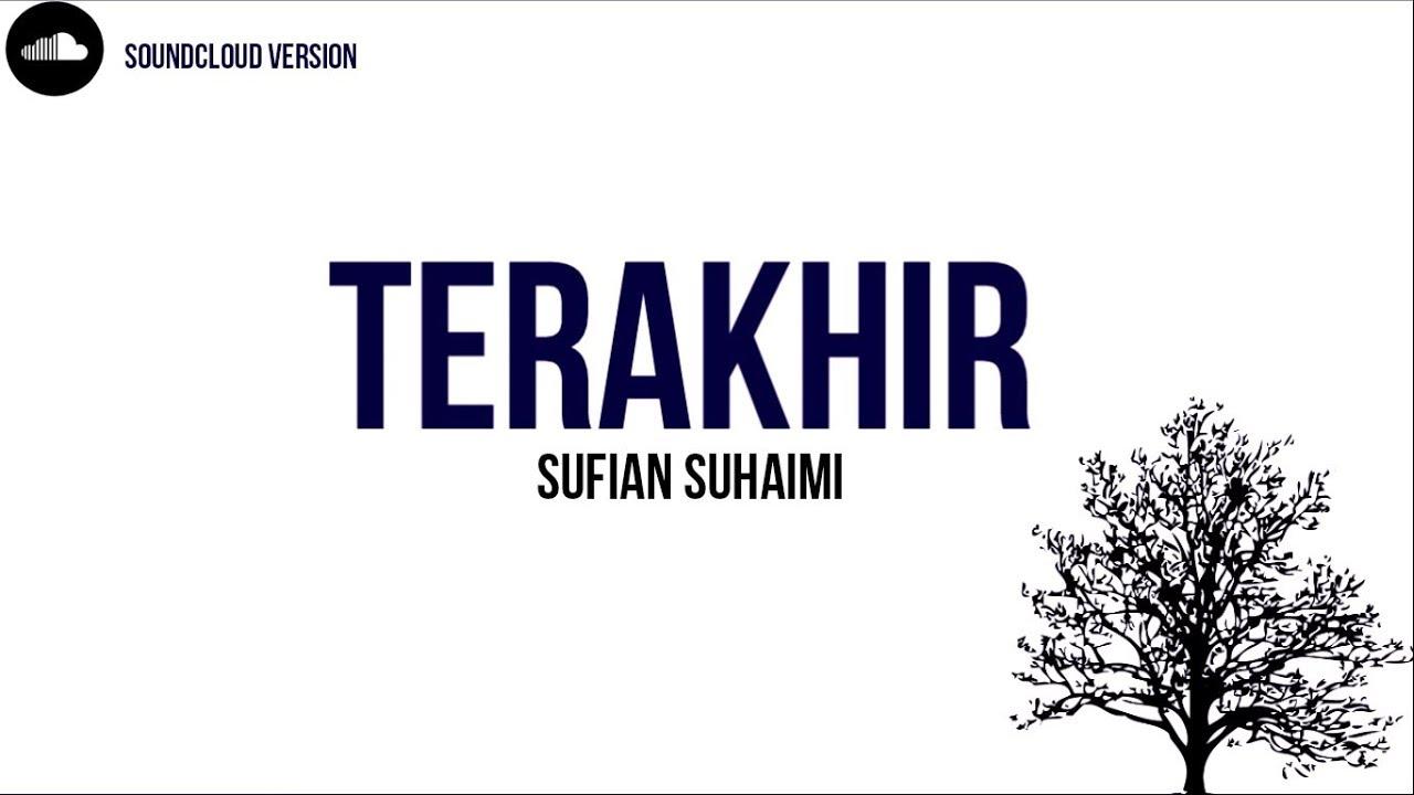 LIRIK LAGU TERKAHIR BY SUFIAN SUHAIMI !