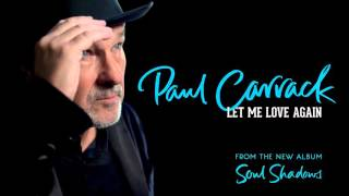 Paul Carrack - Let Me Love Again [audio]