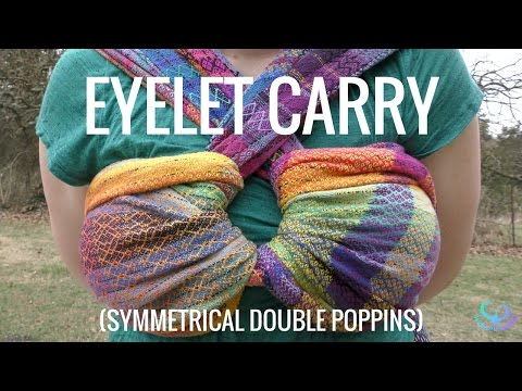 Babywearing Style: Eyelet Carry (Symmetrical Double Poppins)