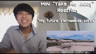 "VPOP REACTION | MIN - TAKE ME AWAY M/V ""My future Vietnamese WIFE!!"""
