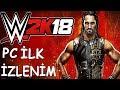 WWE 2K18 Türkçe - PC Sürümü - İlk İzlenim