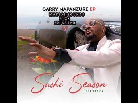 Download Garry Mapanzure Sushi Season mix 2020