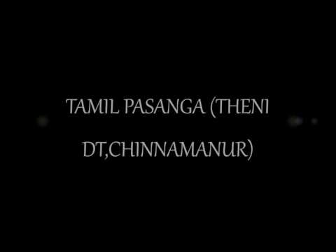 Tamil pasanga (chinnamanur,theni dt)