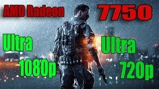 Battlefield 4 - AMD Radeon 7750 (1080p) and (720p) on Ultra