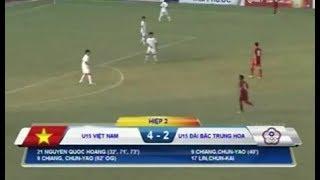 u15  Vietnam 5 - 2  u15 Đài Bắc (Trung Hoa) 2017 | u15 : Viet nam VS Dai Bac (5 - 2) |.