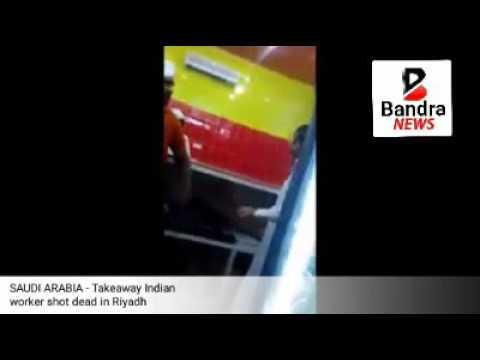 SAUDI ARABIA - Takeaway Indian worker shot dead in Riyadh