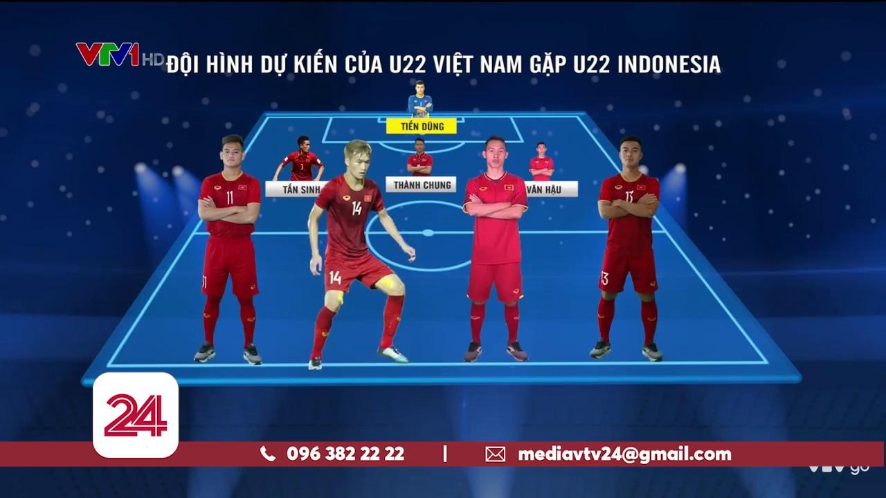 Đội hình dự kiến của U22 Việt Nam trong trận gặp U22 Indonesia | VTV24
