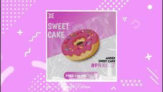 Andex - Sweet Cake | Prexall Release