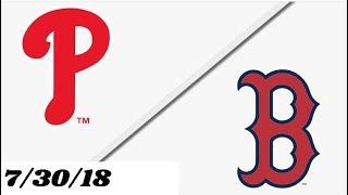 Philadelphia Phillies vs Boston Red Sox | Game Highlights | 7/30/18