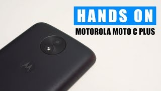Unboxing & Hands On Motorola Moto C Plus