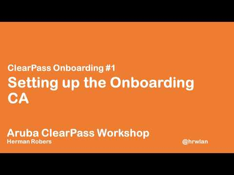Aruba ClearPass Workshop - Onboard #1 - Setting up the Onboa
