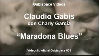 "Maradona Blues - Claudio Gabis (con Charly Garcia) - ""Convocatoria"" (1995) - vog.001"