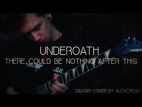 Underoath - There Could Be Nothing After This(guitar cover by AlexCresh)
