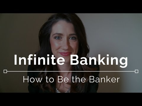 Infinite Banking - How to Be the Banker