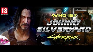 Cyberpunk 2077 | Who is Johnny Silverhand?