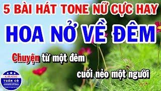 Karaoke 5 Bài Hát Trữ Tình Tone Nữ Cực Dễ Hát || Hoa Nở Về Đêm || Nói Với Người Tình