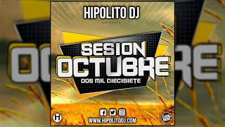 03.Hipolito Dj - Sesion Octubre 2017