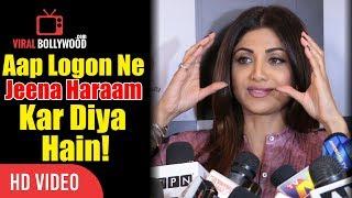 Aap Logon Ne Jeena Haraam Kar Diya Hain   Shilpa Shetty Reaction On Paparazzi
