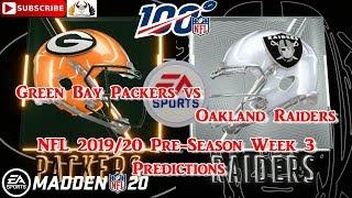 Green Bay Packers vs  Oakland Raiders | NFL Pre-Season 2019-20  Week 3 | Predictions Madden NFL 20